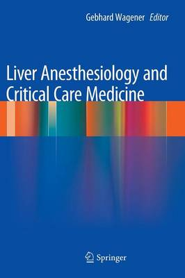 Liver Anesthesiology and Critical Care Medicine (Hardback)