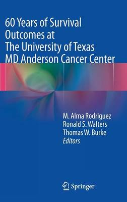 60 Years of Survival Outcomes at The University of Texas MD Anderson Cancer Center (Hardback)