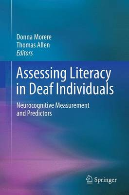 Assessing Literacy in Deaf Individuals: Neurocognitive Measurement and Predictors (Hardback)
