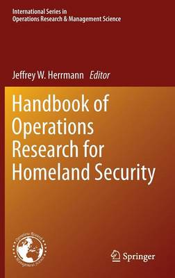 Handbook of Operations Research for Homeland Security - International Series in Operations Research & Management Science 183 (Hardback)