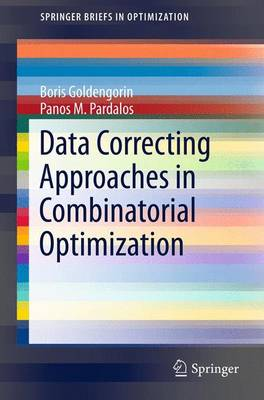 Data Correcting Approaches in Combinatorial Optimization - SpringerBriefs in Optimization (Paperback)