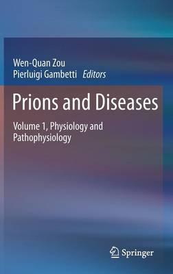 Prions and Diseases: Prions and Diseases Physiology and Pathophysiology Volume 1 (Hardback)
