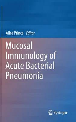 Mucosal Immunology of Acute Bacterial Pneumonia (Hardback)