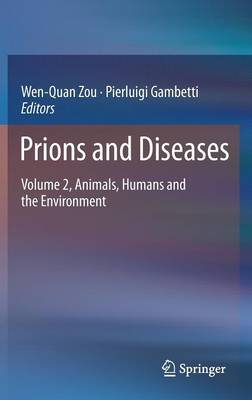 Prions and Diseases: Prions and Diseases Animals, Humans and the Environment Volume 2 (Hardback)