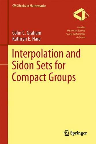 Interpolation and Sidon Sets for Compact Groups - CMS Books in Mathematics (Hardback)