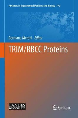 TRIM/RBCC Proteins - Advances in Experimental Medicine and Biology 770 (Hardback)