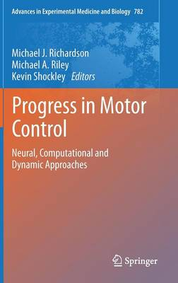 Progress in Motor Control: Neural, Computational and Dynamic Approaches (Hardback)