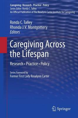 Caregiving Across the Lifespan: Research * Practice * Policy - Caregiving: Research * Practice * Policy (Hardback)
