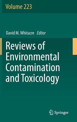 Reviews of Environmental Contamination and Toxicology Volume 223 - Reviews of Environmental Contamination and Toxicology 223 (Hardback)