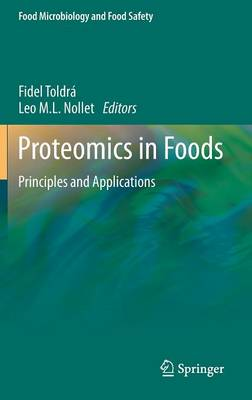 Proteomics in Foods: Principles and Applications - Food Microbiology and Food Safety (Hardback)