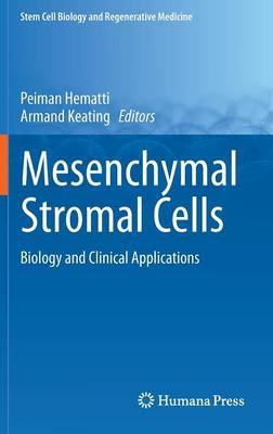 Mesenchymal Stromal Cells: Biology and Clinical Applications - Stem Cell Biology and Regenerative Medicine (Hardback)