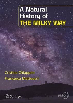 A Natural History of the Milky Way - Popular Astronomy (Paperback)