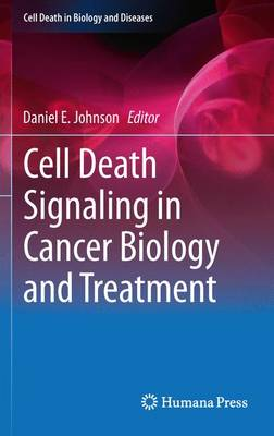 Cell Death Signaling in Cancer Biology and Treatment - Cell Death in Biology and Diseases (Hardback)