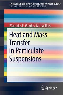 Heat and Mass Transfer in Particulate Suspensions - SpringerBriefs in Thermal Engineering and Applied Science (Paperback)