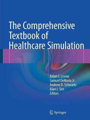 The Comprehensive Textbook of Healthcare Simulation (Paperback)