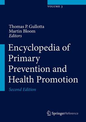 Encyclopedia of Primary Prevention and Health Promotion - Encyclopedia of Primary Prevention and Health Promotion