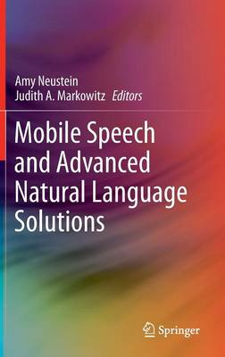 Mobile Speech and Advanced Natural Language Solutions (Hardback)