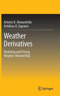 Weather Derivatives: Modeling and Pricing Weather-Related Risk (Hardback)