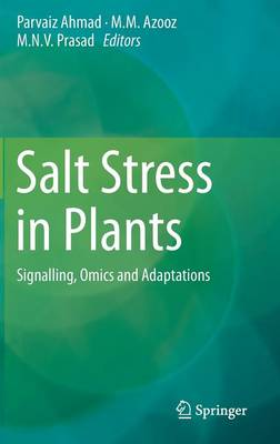 Salt Stress in Plants: Signalling, Omics and Adaptations (Hardback)