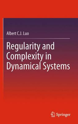 Regularity and Complexity in Dynamical Systems - Nonlinear Systems and Complexity 1 (Paperback)