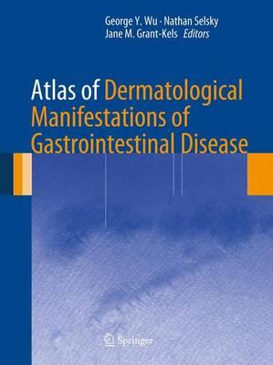 Atlas of Dermatological Manifestations of Gastrointestinal Disease (Hardback)