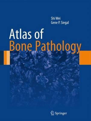 Atlas of Bone Pathology - Atlas of Anatomic Pathology (Hardback)