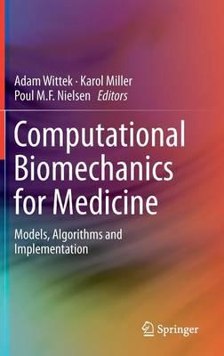 Computational Biomechanics for Medicine: Models, Algorithms and Implementation (Hardback)