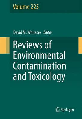 Reviews of Environmental Contamination and Toxicology Volume 225 - Reviews of Environmental Contamination and Toxicology 225 (Hardback)