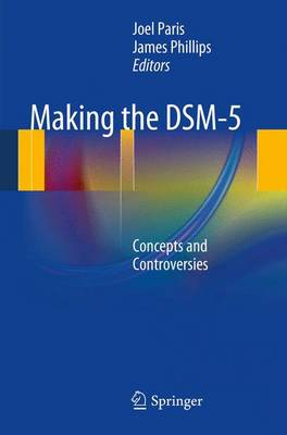 Making the DSM-5: Concepts and Controversies (Paperback)