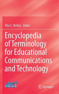 Encyclopedia of Terminology for Educational Communications and Technology (Hardback)