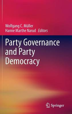 Party Governance and Party Democracy (Hardback)