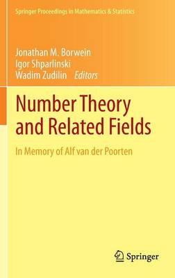 Number Theory and Related Fields: In Memory of Alf van der Poorten - Springer Proceedings in Mathematics & Statistics 43 (Hardback)