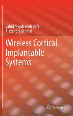 Wireless Cortical Implantable Systems (Hardback)