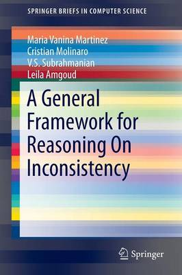 A General Framework for Reasoning On Inconsistency - SpringerBriefs in Computer Science (Paperback)