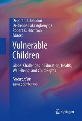 Vulnerable Children: Global Challenges in Education, Health, Well-Being, and Child Rights (Hardback)