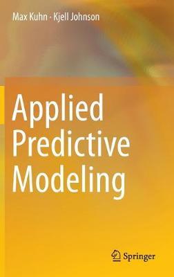 Applied Predictive Modeling (Hardback)