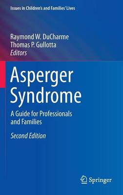 Asperger Syndrome: A Guide for Professionals and Families - Issues in Children's and Families' Lives (Hardback)