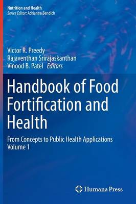 Handbook of Food Fortification and Health: From Concepts to Public Health Applications Volume 1 - Nutrition and Health (Hardback)