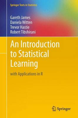 An Introduction to Statistical Learning: with Applications in R - Springer Texts in Statistics (Hardback)