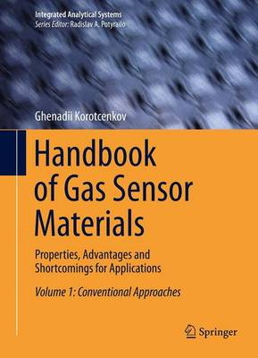 Handbook of Gas Sensor Materials: Properties, Advantages and Shortcomings for Applications Volume 1: Conventional Approaches - Integrated Analytical Systems (Hardback)
