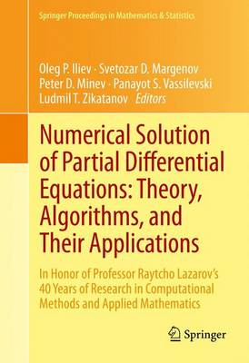 Numerical Solution of Partial Differential Equations: Theory, Algorithms, and Their Applications: In Honor of Professor Raytcho Lazarov's 40 Years of Research in Computational Methods and Applied Mathematics - Springer Proceedings in Mathematics & Statistics 45 (Hardback)