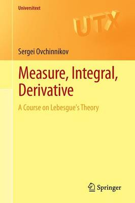 Measure, Integral, Derivative: A Course on Lebesgue's Theory - Universitext (Paperback)