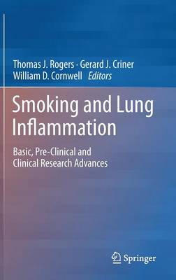 Smoking and Lung Inflammation: Basic, Pre-Clinical and Clinical Research Advances (Hardback)