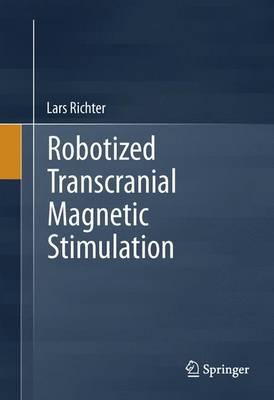 Robotized Transcranial Magnetic Stimulation (Hardback)