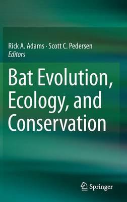 Bat Evolution, Ecology, and Conservation (Hardback)