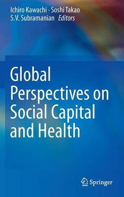 Global Perspectives on Social Capital and Health (Hardback)