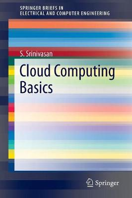 Cloud Computing Basics - SpringerBriefs in Electrical and Computer Engineering (Paperback)
