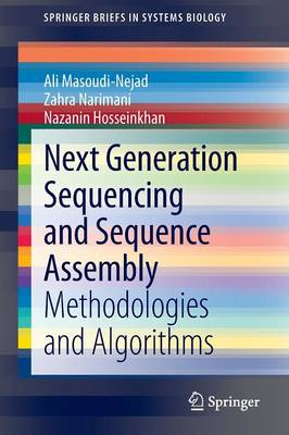 Next Generation Sequencing and Sequence Assembly: Methodologies and Algorithms - SpringerBriefs in Systems Biology 4 (Paperback)