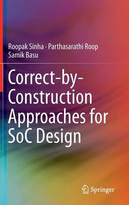 Correct-by-Construction Approaches for SoC Design (Hardback)