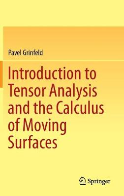 Introduction to Tensor Analysis and the Calculus of Moving Surfaces (Hardback)